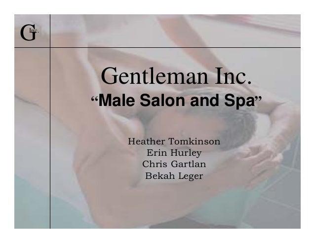 "GInc.        Gentleman Inc.       ""Male Salon and Spa""           Heather Tomkinson              Erin Hurley             Ch..."