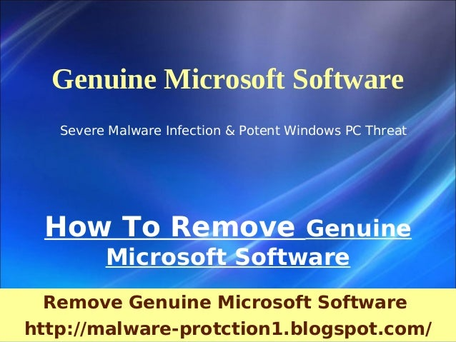Genuine Microsoft Software   Severe Malware Infection & Potent Windows PC Threat How To Remove Genuine         Microsoft S...