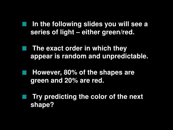 In the following slides you will see a series of light – either green/red.<br />The exact order in which they appear is r...