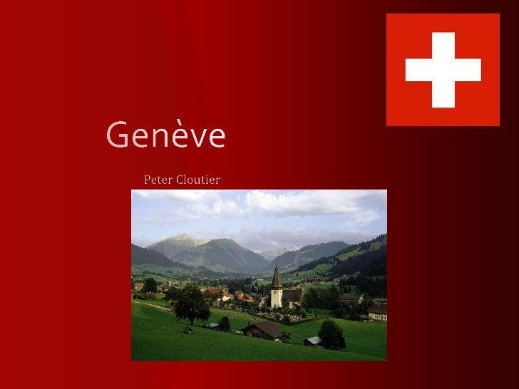 Genève<br />Peter Cloutier<br />