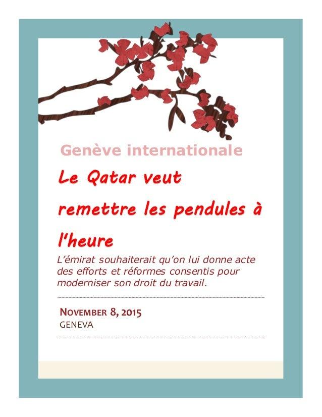 Genève internationale Le Qatar veut remettre les pendules à l'heure L'émirat souhaiterait qu'on lui donne acte des efforts...