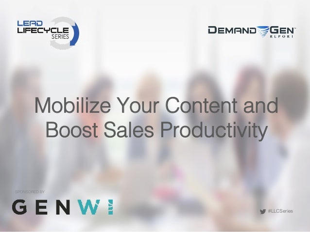 #LLCSeries Mobilize Your Content and Boost Sales Productivity! SPONSORED BY!