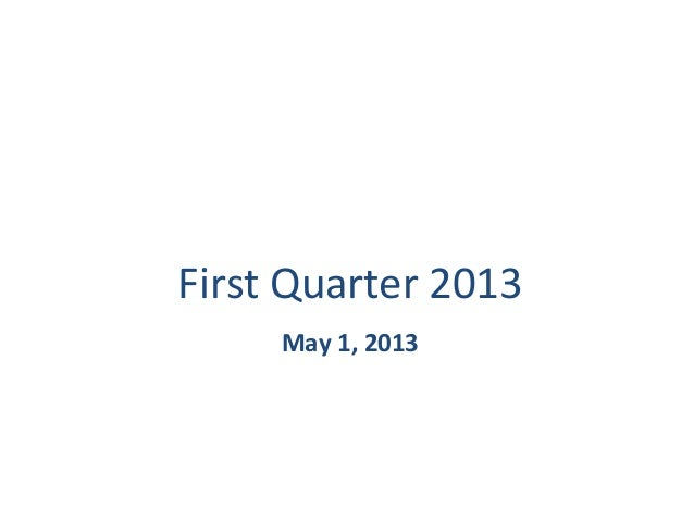 First	  Quarter	  2013	  May	  1,	  2013	  Genworth MI Canada Inc.