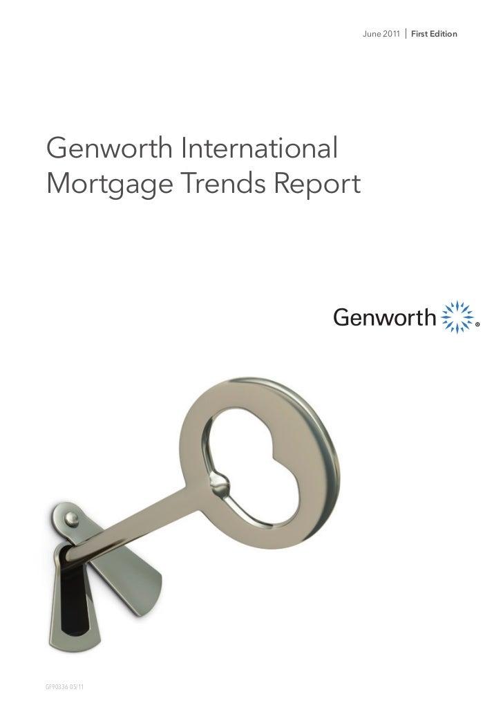 June 2011   I First EditionGenworth InternationalMortgage Trends ReportGF90336 05/11