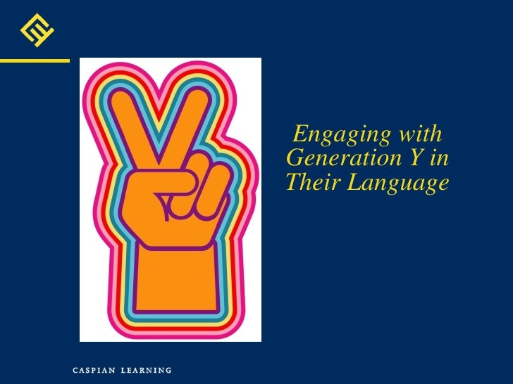 Engaging with Generation Y in Their Language