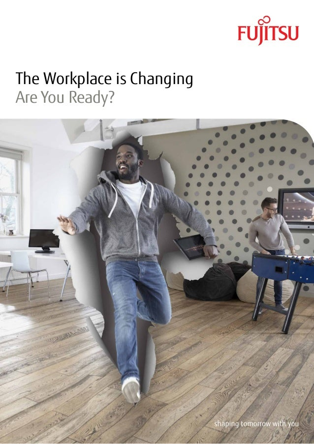 The Workplace is Changing Are You Ready?