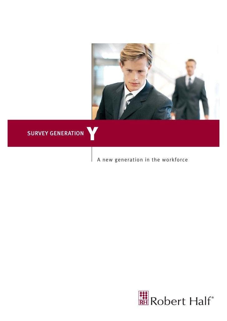 SURVEY GENERATION                    Y                    A new generation in the workforce