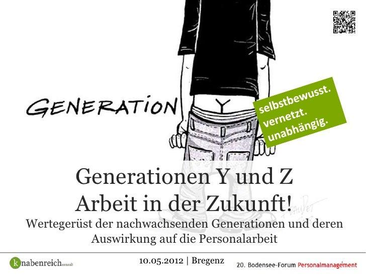 Generationen Y und Z        Arbeit in der Zukunft!Wertegerüst der nachwachsenden Generationen und deren           Auswirku...