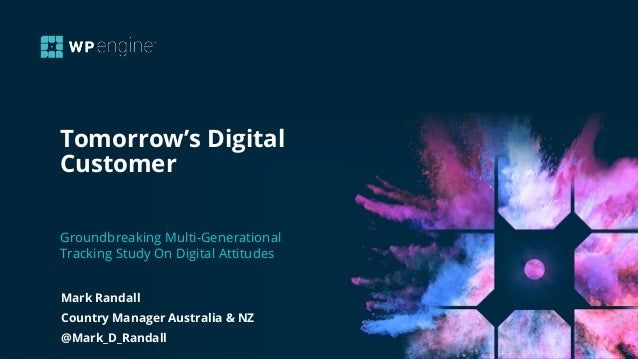 Tomorrow's Digital Customer Groundbreaking Multi-Generational Tracking Study On Digital Attitudes Mark Randall Country Man...
