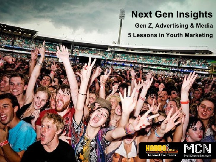 Next Gen Insights Gen Z, Advertising & Media 5 Lessons in Youth Marketing