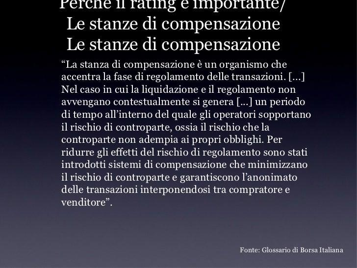 Perché il rating è importante/ Le stanze di compensazione Le stanze di compensazione         Fonte: elaborazione Linkiesta...