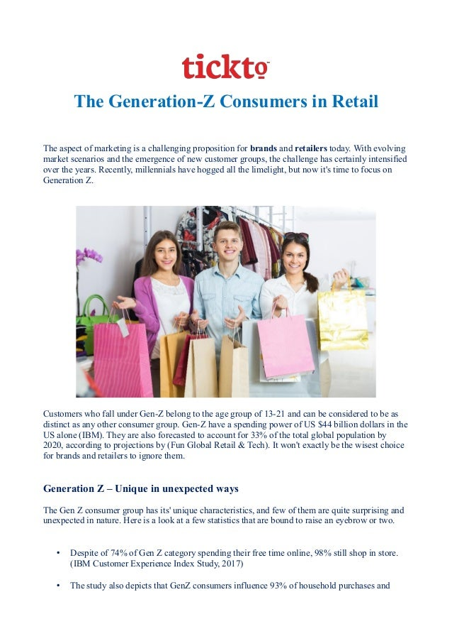 The Generation-Z Consumers in Retail The aspect of marketing is a challenging proposition for brands and retailers today. ...