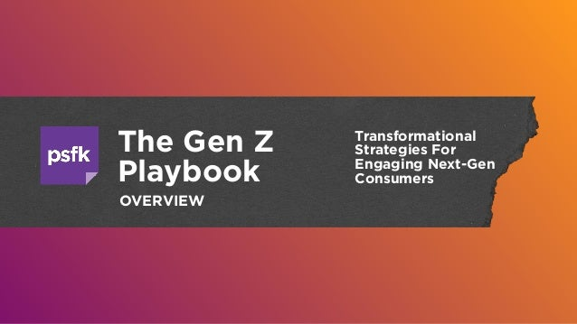 The Gen Z Playbook Transformational Strategies For Engaging Next-Gen Consumers OVERVIEW