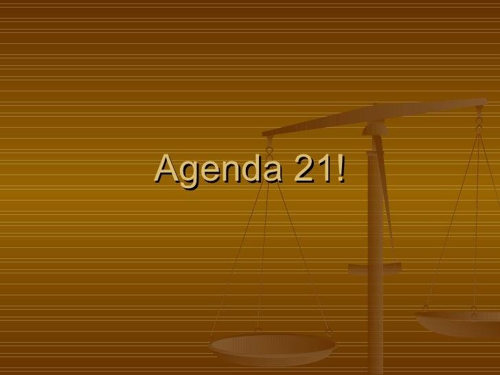 Agenda 21!
