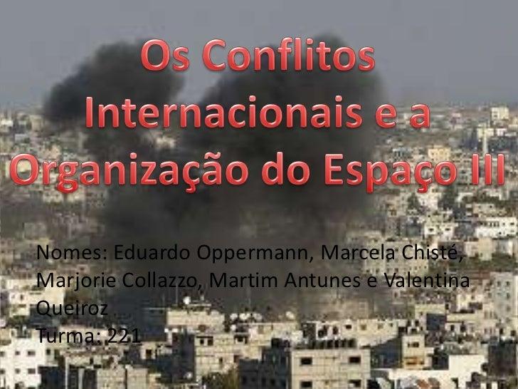 Nomes: Eduardo Oppermann, Marcela Chisté,Marjorie Collazzo, Martim Antunes e ValentinaQueirozTurma: 221
