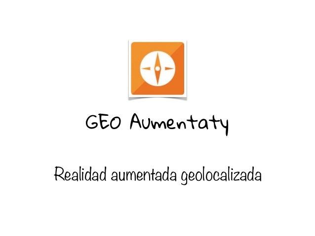 GEO Aumentaty Realidad aumentada geolocalizada