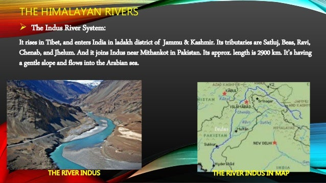  The Brahmaputra River system: This river rises in Tibet near lake Mansarovar. In India it passes through a region of hig...