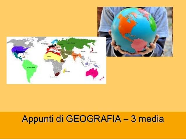 Appunti di GEOGRAFIA – 3 mediaAppunti di GEOGRAFIA – 3 media