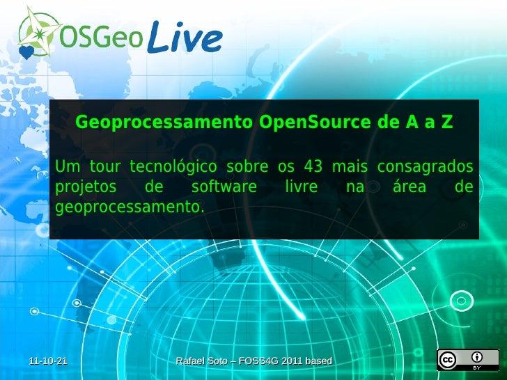 Geoprocessamento OpenSource de A a Z     Um tour tecnológico sobre os 43 mais consagrados     projetos  de    software   l...