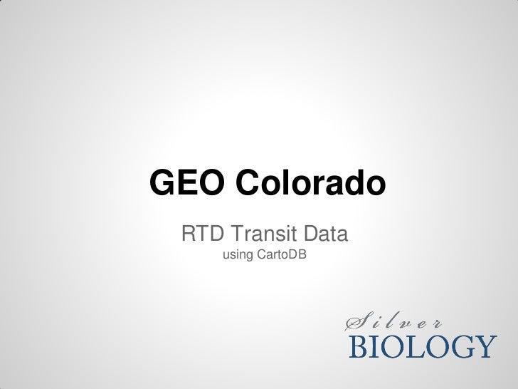 GEO Colorado RTD Transit Data    using CartoDB