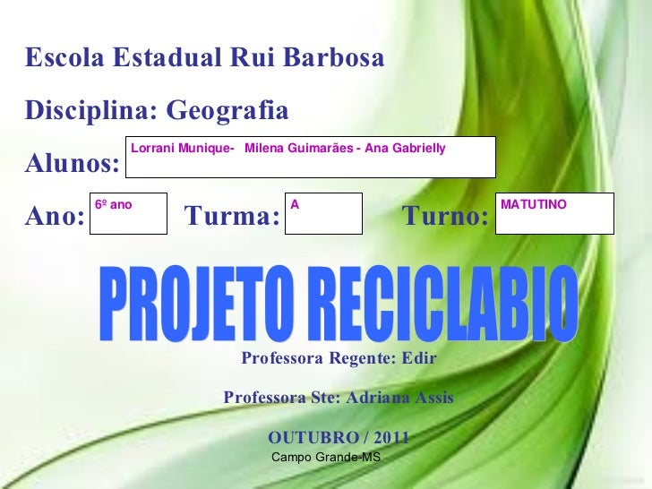 Professora Regente: Edir Professora Ste: Adriana Assis OUTUBRO / 2011 Escola Estadual Rui Barbosa Disciplina: Geografia Al...