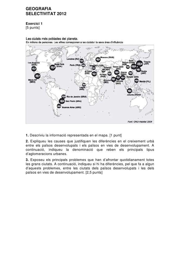 GEOGRAFIASELECTIVITAT 2012Exercici 1[5 punts]1. Descriviu la informació representada en el mapa. [1 punt]2. Expliqueu les ...
