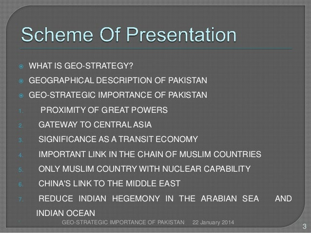 geopolitical importance of pakistan Defination:the study of the relationship among politics and geography,  demography, and economics, especially with respect to the foreign policy of a  nation.