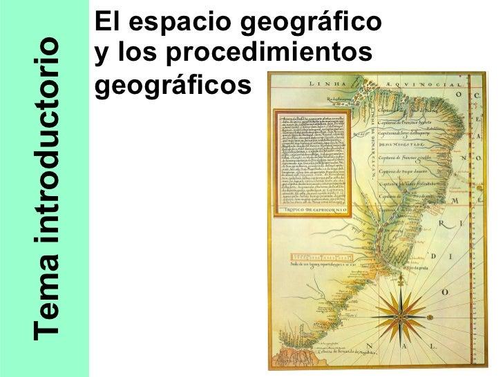 Tema introductorio y los procedimientos geográficos El espacio geográfico