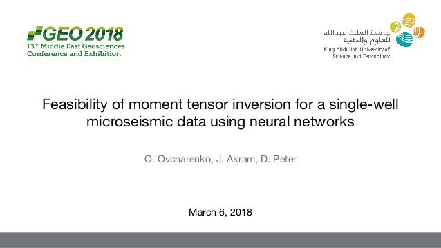 O. Ovcharenko, J. Akram, D. Peter March 6, 2018 Feasibility of moment tensor inversion for a single-well microseismic data...