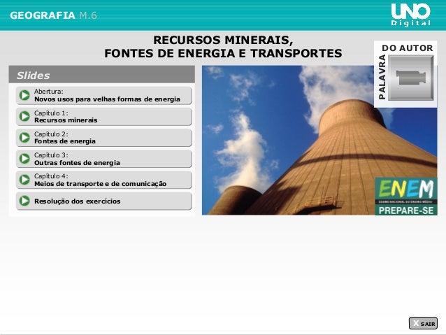 GEOGRAFIA M.6 X SAIR Abertura: Novos usos para velhas formas de energia Abertura: Novos usos para velhas formas de energia...