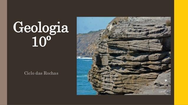 Geologia 10º Ciclo das Rochas