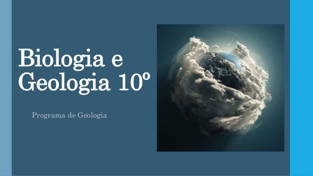 Biologia e Geologia 10º Programa de Geologia