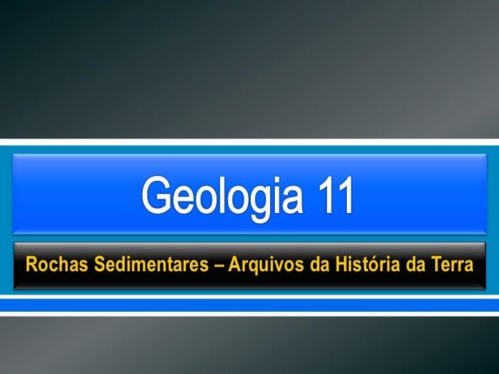      Rochas Sedimentares – Arquivos da História da Terra