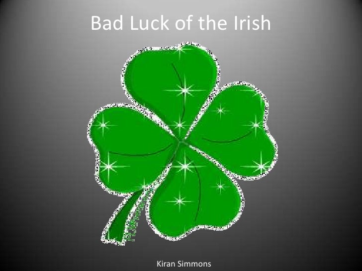 Bad Luck of the Irish<br />Kiran Simmons<br />