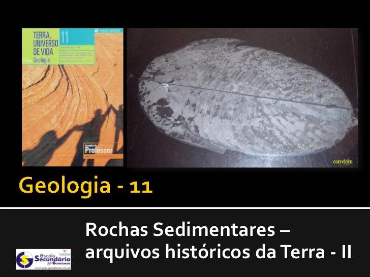 Rochas Sedimentares –arquivos históricos da Terra - II