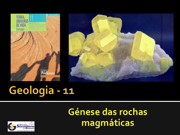 Génese das rochas  magmáticas