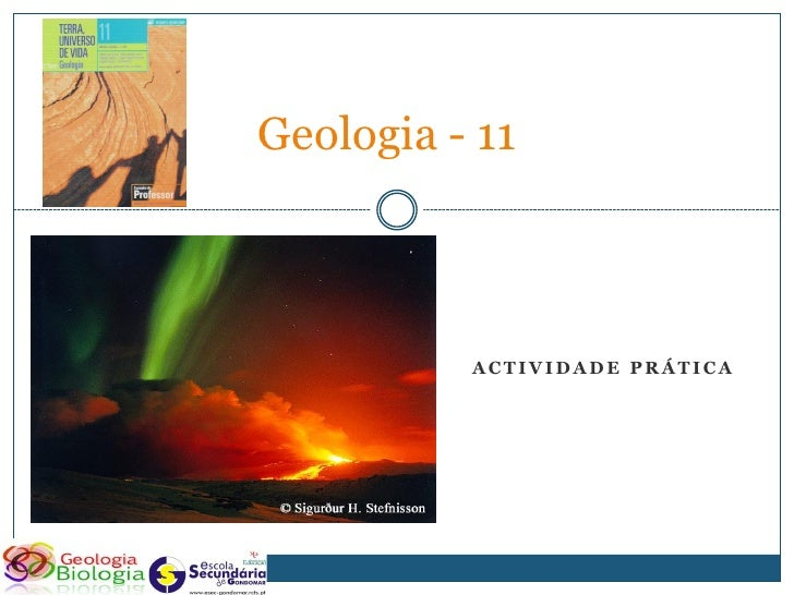 Geologia - 11              ACTIVIDADE PRÁTICA