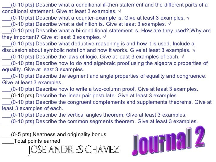 Journal 2 ___(0-10 pts) Describe what a conditional if-then statement and the different parts of a conditional statement. ...