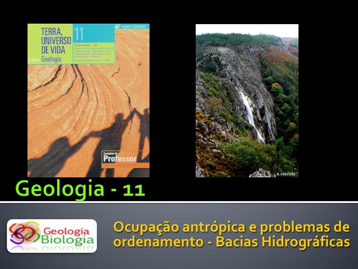 Ocupação antrópica e problemas de ordenamento - Bacias Hidrográficas
