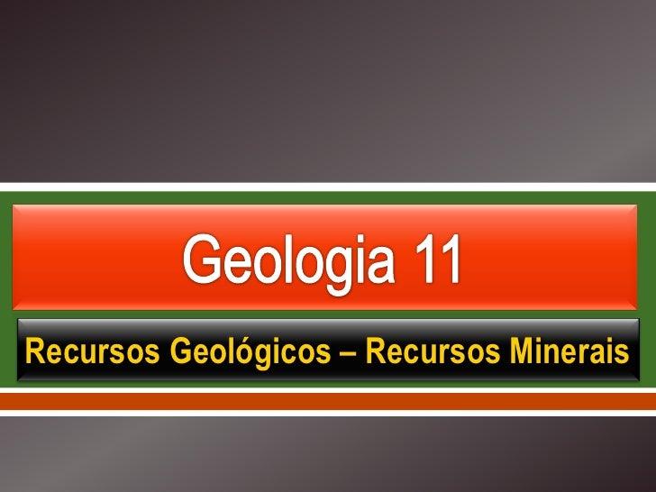     Recursos Geológicos – Recursos Minerais