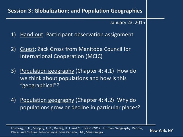 Session 3: Globalization; and Population Geographies 1) Hand out: Participant observation assignment 2) Guest: Zack Gross ...