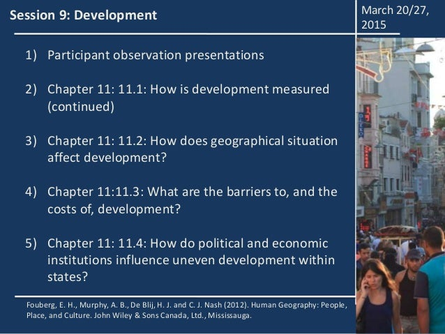 Session 9: Development 1) Participant observation presentations 2) Chapter 11: 11.1: How is development measured (continue...