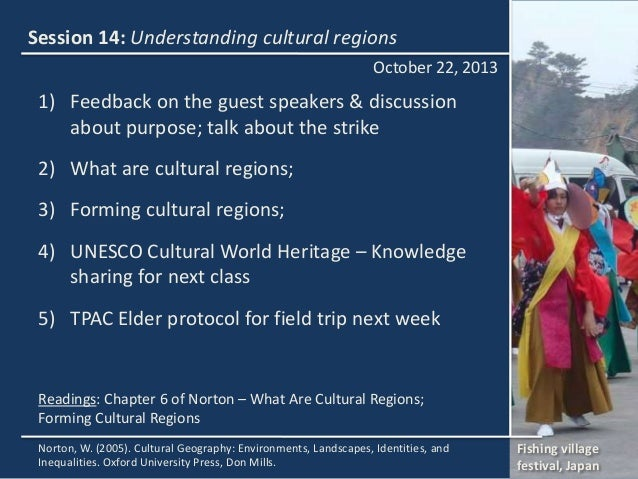 Session 14: Understanding cultural regions October 22, 2013  1) Feedback on the guest speakers & discussion about purpose;...
