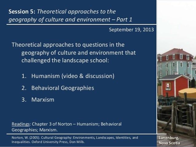 Session 5: Theoretical approaches to the geography of culture and environment – Part 1 Lunenburg, Nova Scotia Norton, W. (...