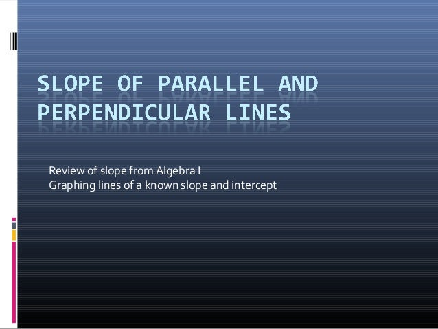 Review of slope from Algebra IGraphing lines of a known slope and intercept