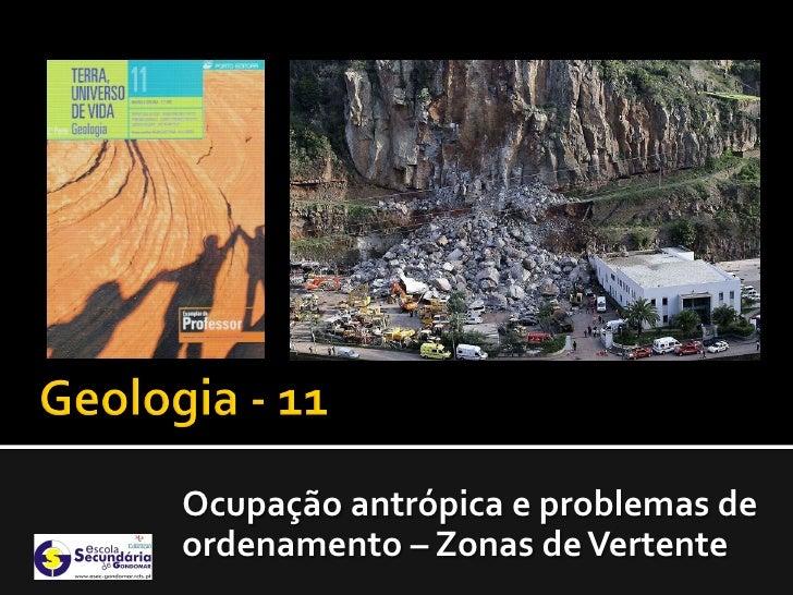 Ocupação antrópica e problemas deordenamento – Zonas de Vertente