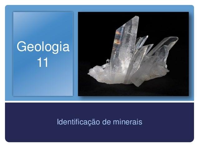 Geologia  11      Identificação de minerais