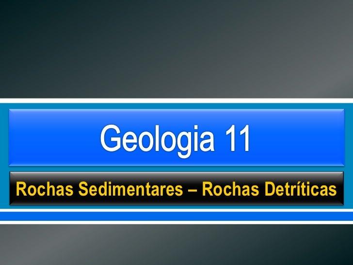     Rochas Sedimentares – Rochas Detríticas