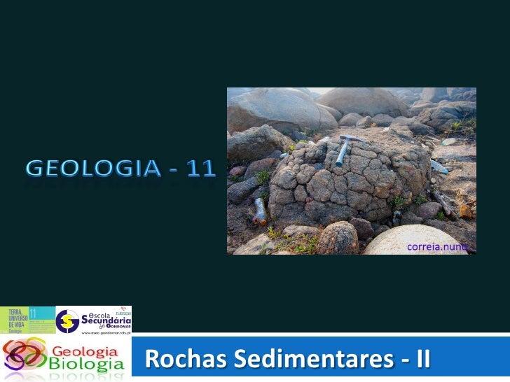 Rochas Sedimentares - II