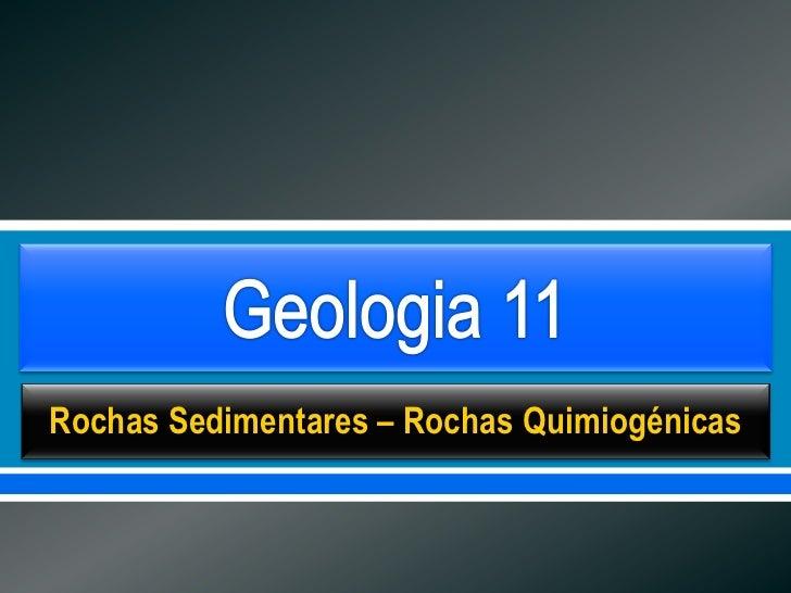     Rochas Sedimentares – Rochas Quimiogénicas